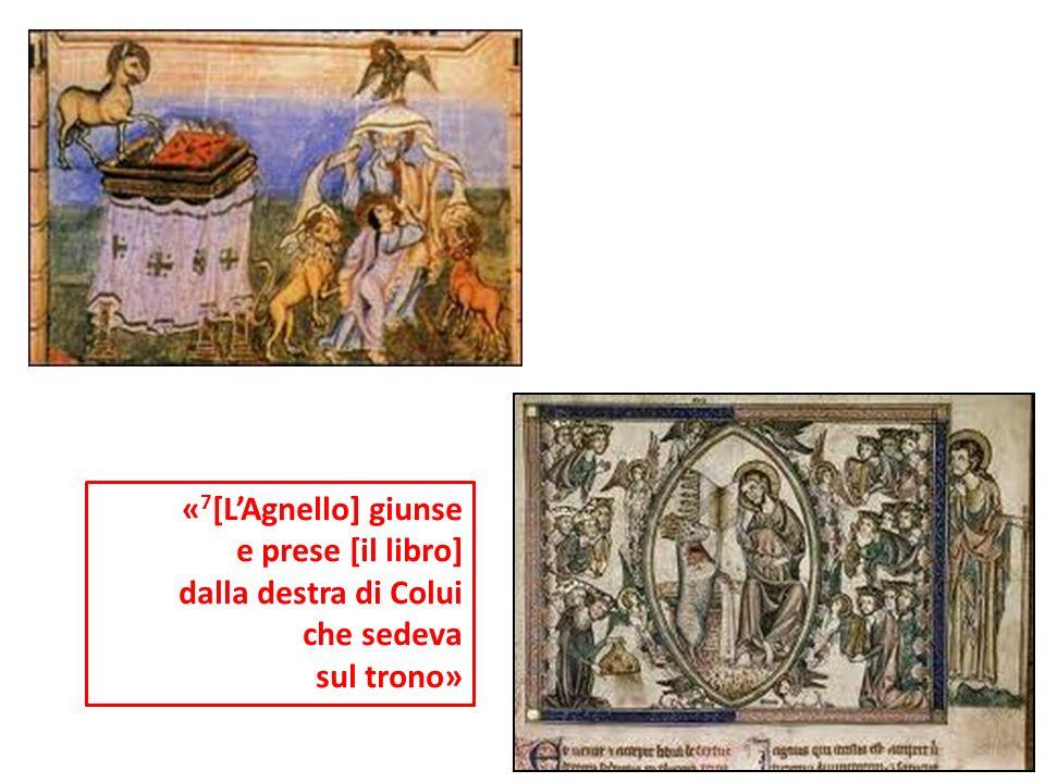 «7[L'Agnello] giunse e prese [il libro] dalla destra di Colui che sedeva sul trono»